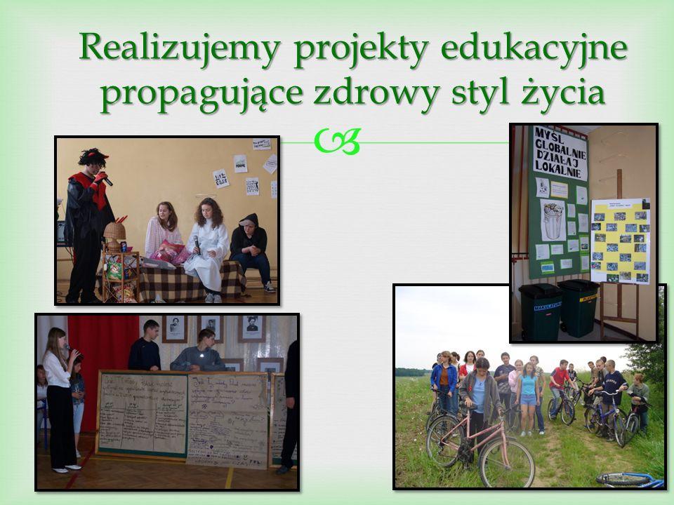  Realizujemy projekty edukacyjne propagujące zdrowy styl życia
