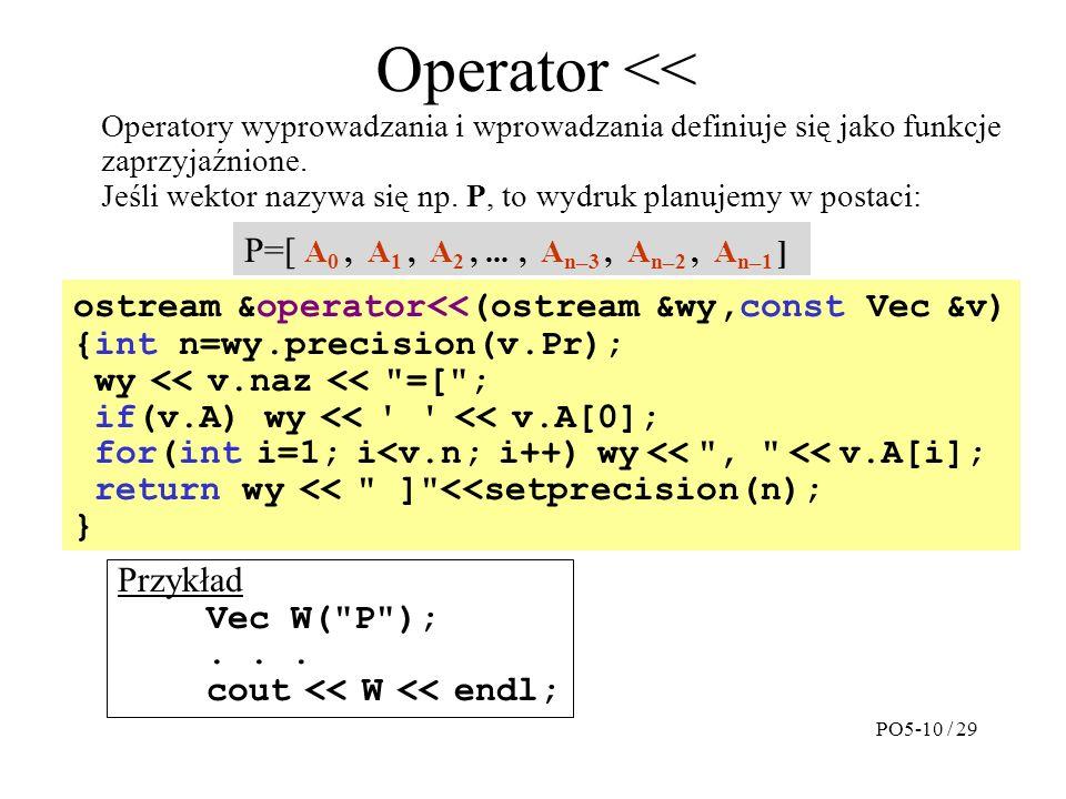 Operator << Przykład Vec W( P );...