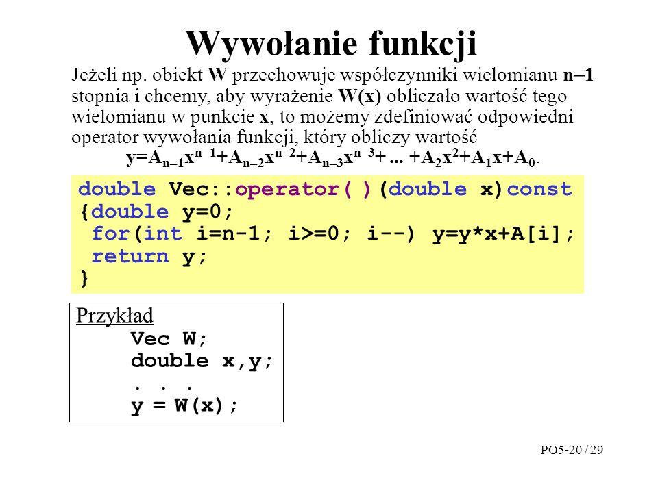 Wywołanie funkcji Przykład Vec W; double x,y;...