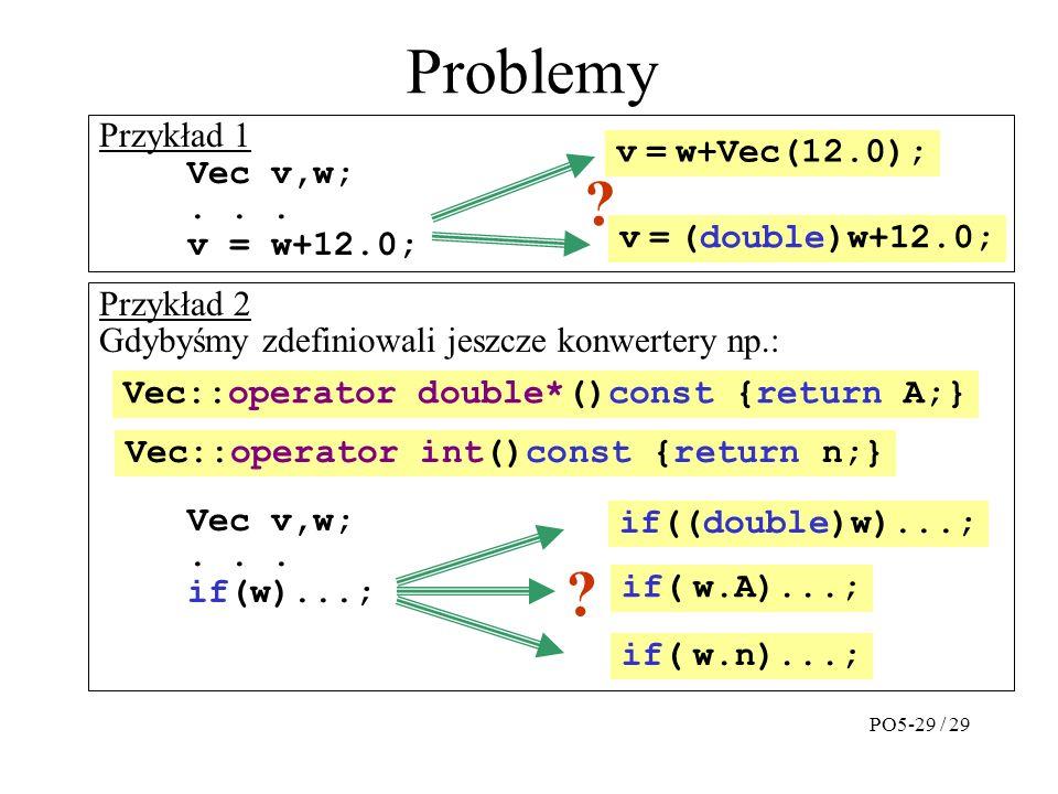 Przykład 2 Gdybyśmy zdefiniowali jeszcze konwertery np.: Vec v,w;...