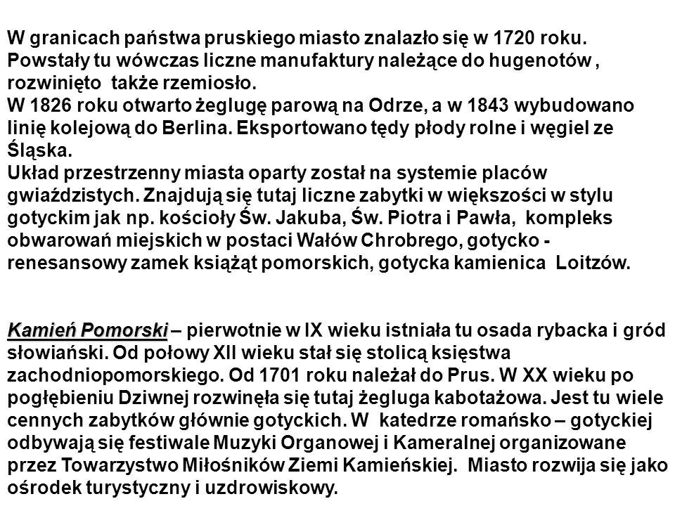 W granicach państwa pruskiego miasto znalazło się w 1720 roku.
