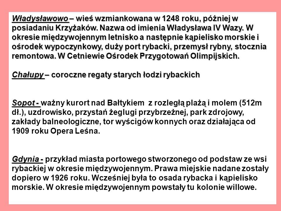Władysławowo – wieś wzmiankowana w 1248 roku, później w posiadaniu Krzyżaków.