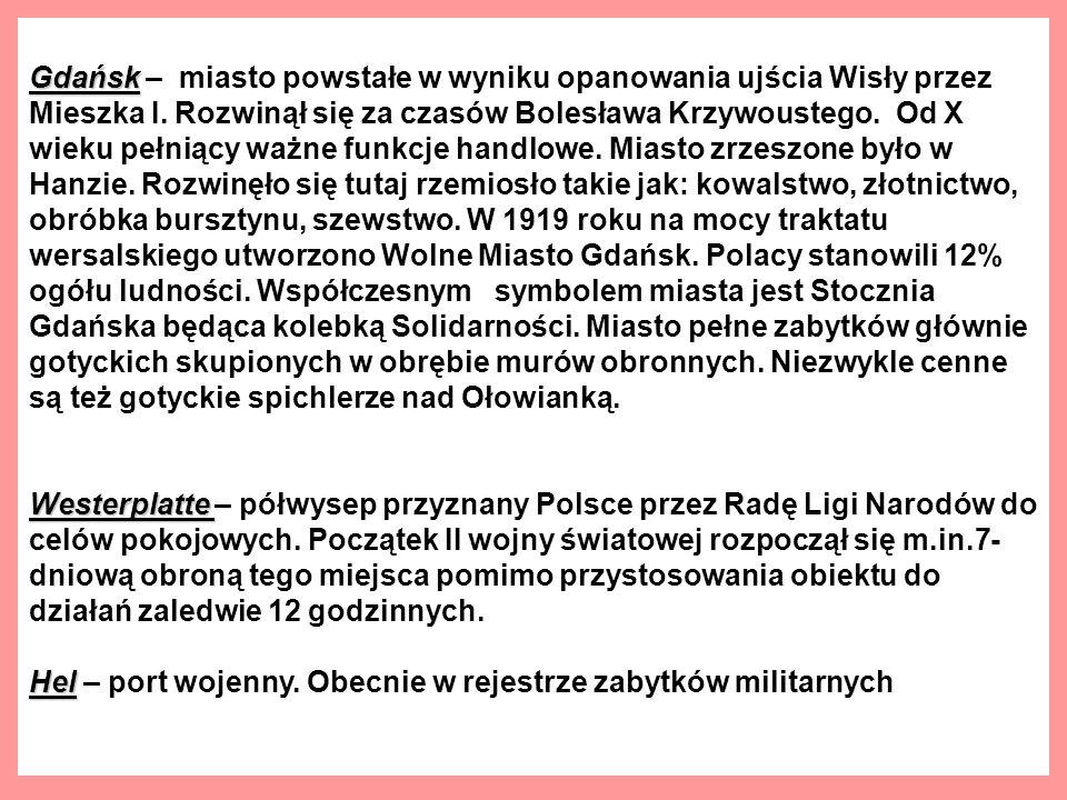 Gdańsk Gdańsk – miasto powstałe w wyniku opanowania ujścia Wisły przez Mieszka I.