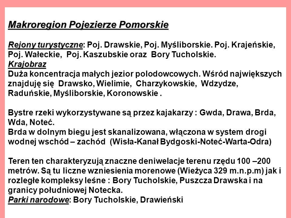 Makroregion Pojezierze Pomorskie Rejony turystyczne Krajobraz Rejony turystyczne: Poj.