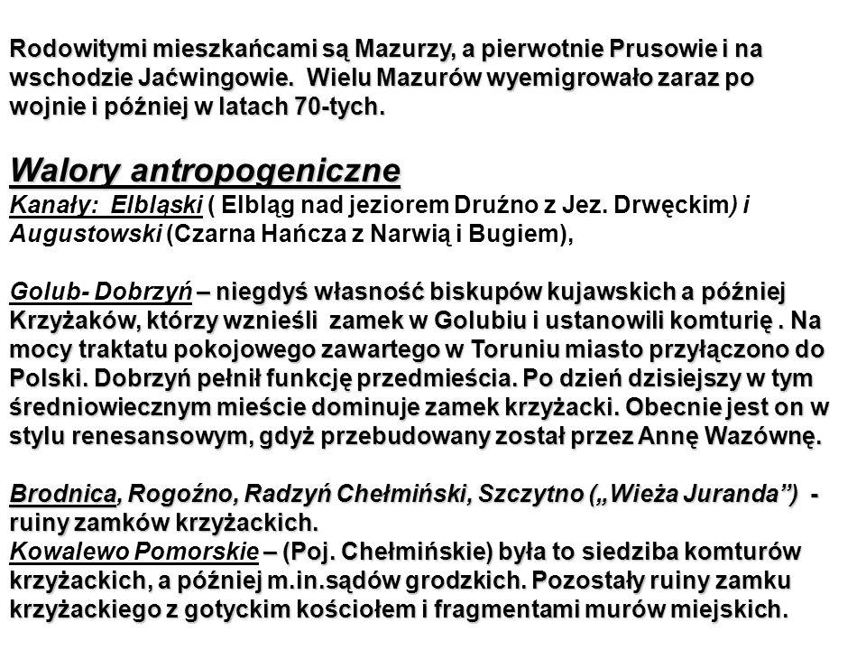 Rodowitymi mieszkańcami są Mazurzy, a pierwotnie Prusowie i na wschodzie Jaćwingowie.