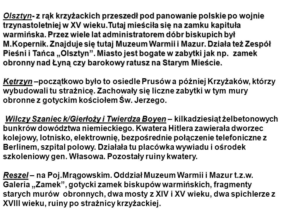 - z rąk krzyżackich przeszedł pod panowanie polskie po wojnie trzynastoletniej w XV wieku.Tutaj mieściła się na zamku kapituła warmińska.