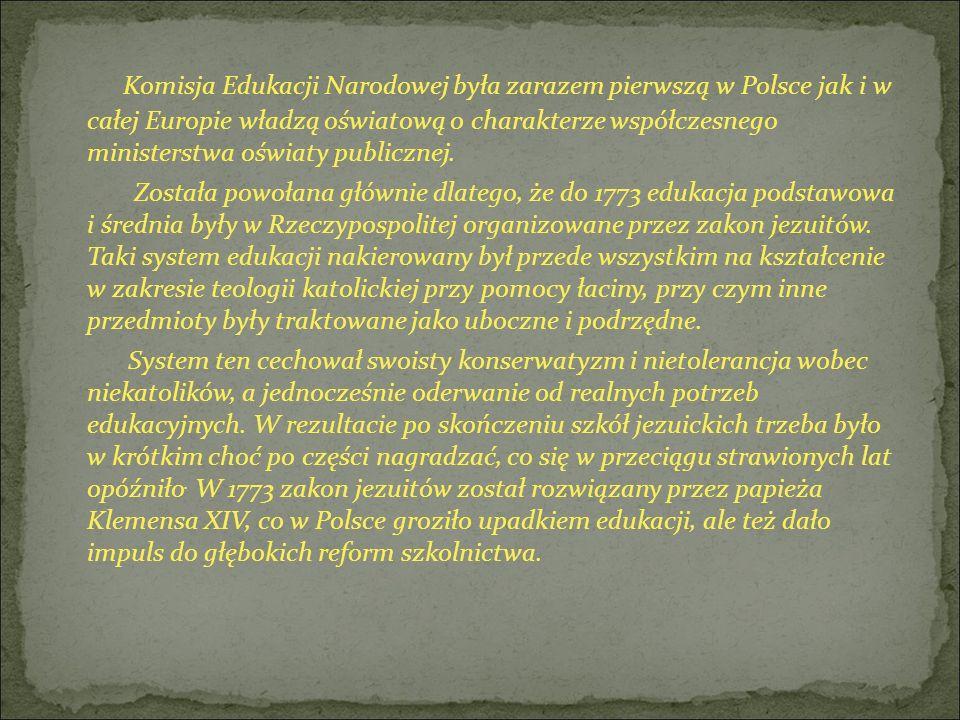 Komisja Edukacji Narodowej była zarazem pierwszą w Polsce jak i w całej Europie władzą oświatową o charakterze współczesnego ministerstwa oświaty publ