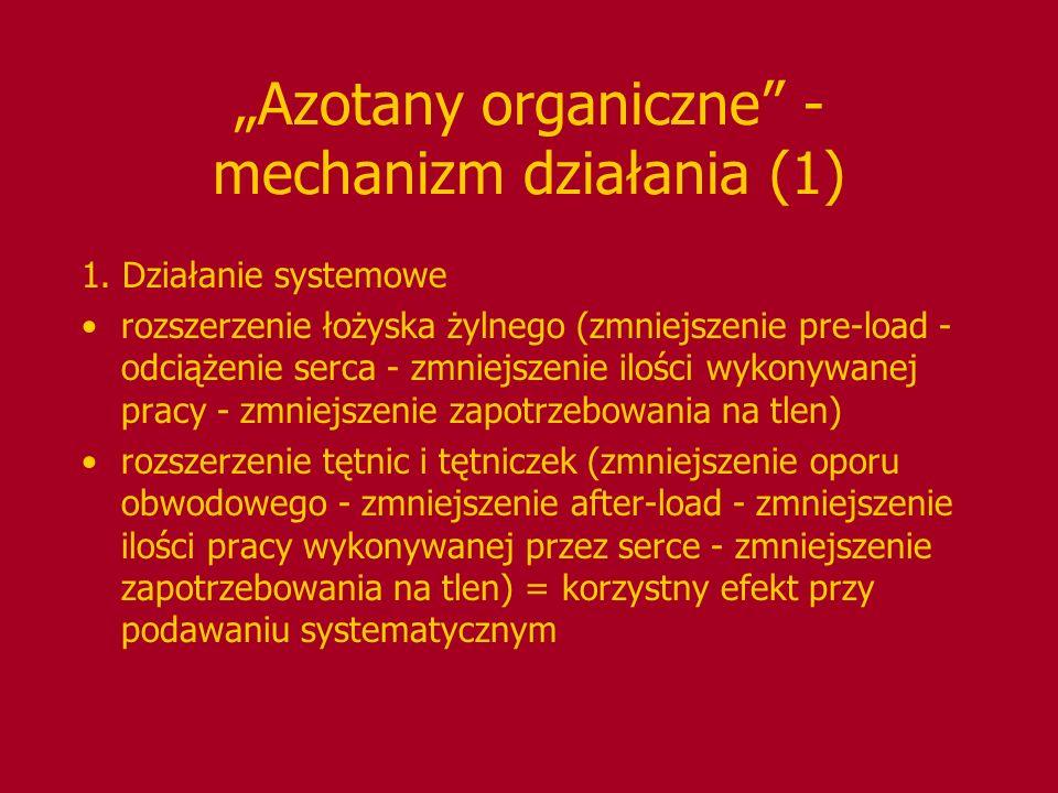 """""""Azotany organiczne"""" - mechanizm działania (1) 1. Działanie systemowe rozszerzenie łożyska żylnego (zmniejszenie pre-load - odciążenie serca - zmniejs"""