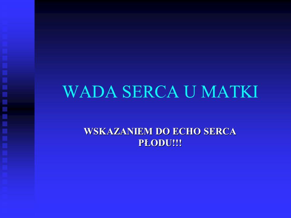 WADA SERCA U MATKI WSKAZANIEM DO ECHO SERCA PŁODU!!!