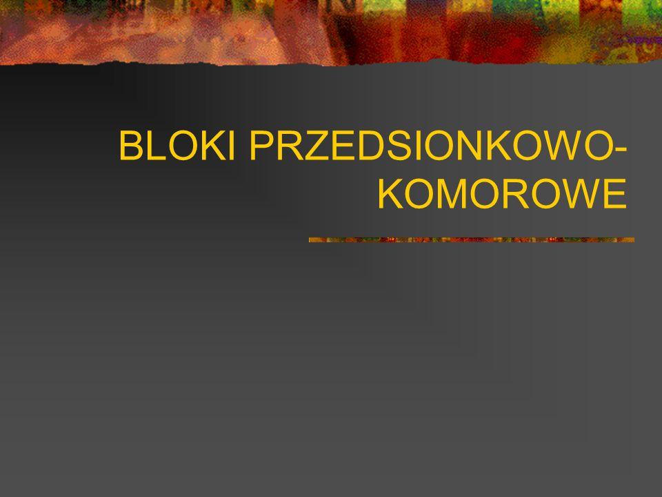 BLOKI PRZEDSIONKOWO- KOMOROWE