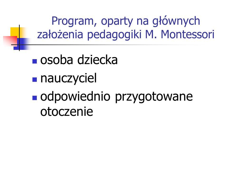 Program, oparty na głównych założenia pedagogiki M.