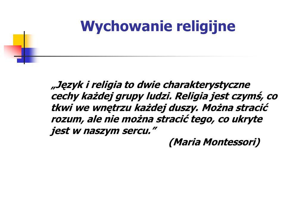 """Wychowanie religijne """"Język i religia to dwie charakterystyczne cechy każdej grupy ludzi."""