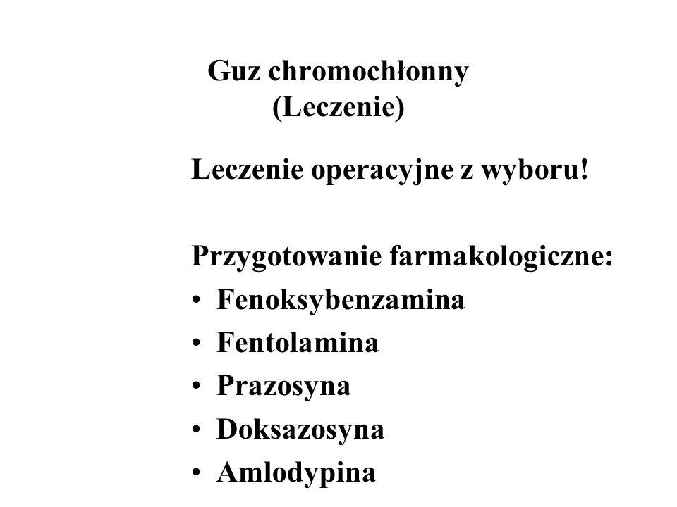 Guz chromochłonny (Leczenie) Leczenie operacyjne z wyboru.