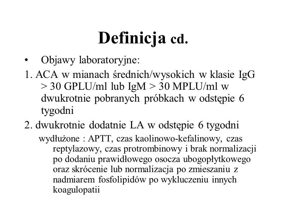Definicja cd. Objawy laboratoryjne: 1.
