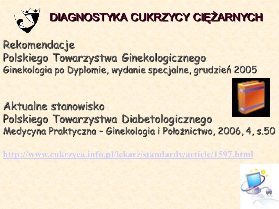  World Health Organisation. Diabetes Mellitus: Report of a WHO Study Group. Geneva: WHO, 1985. Technical Report Series 727.  Zalecenia Zespołu Ekspe