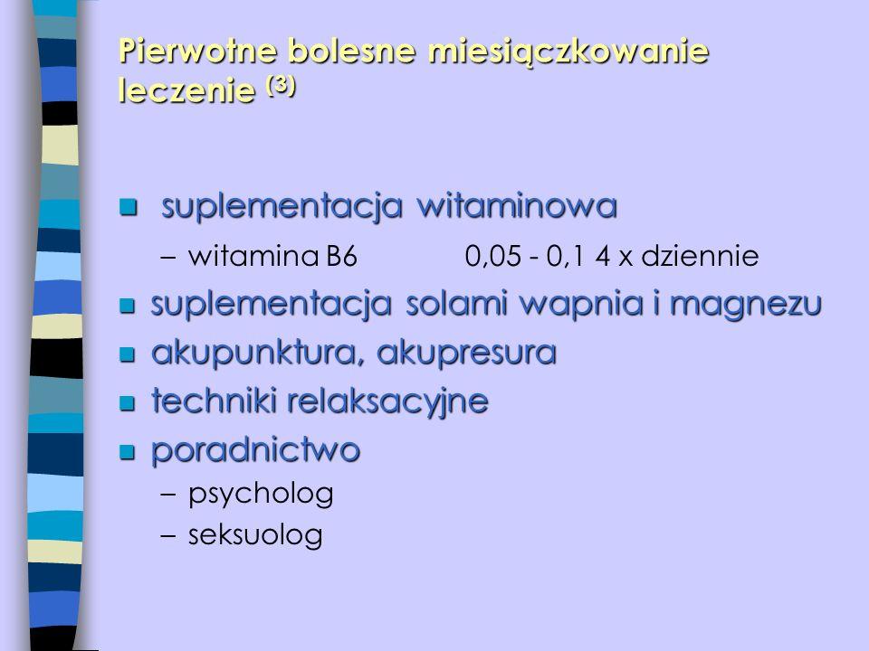 n suplementacja witaminowa –witamina B60,05 - 0,1 4 x dziennie n suplementacja solami wapnia i magnezu n akupunktura, akupresura n techniki relaksacyj