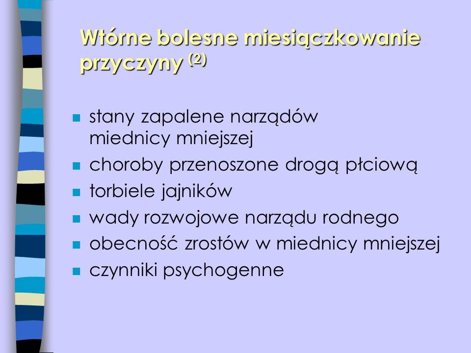 n stany zapalene narządów miednicy mniejszej n choroby przenoszone drogą płciową n torbiele jajników n wady rozwojowe narządu rodnego n obecność zrost