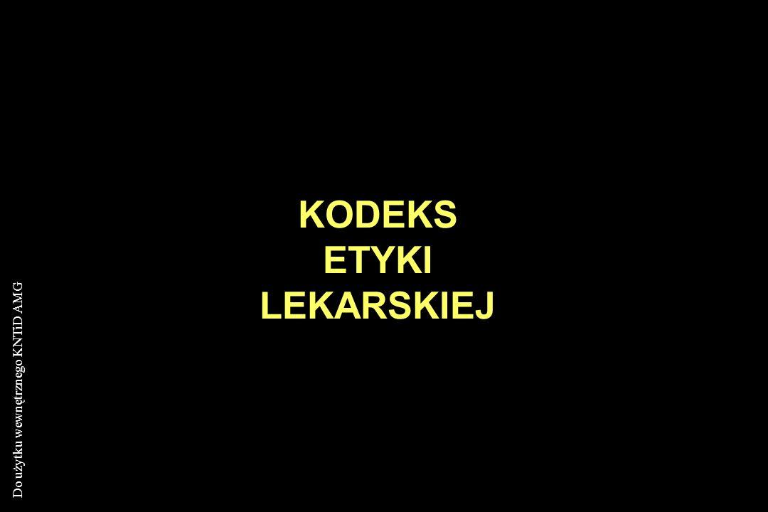 Do użytku wewnętrznego KNTiD AMG KODEKS ETYKI LEKARSKIEJ