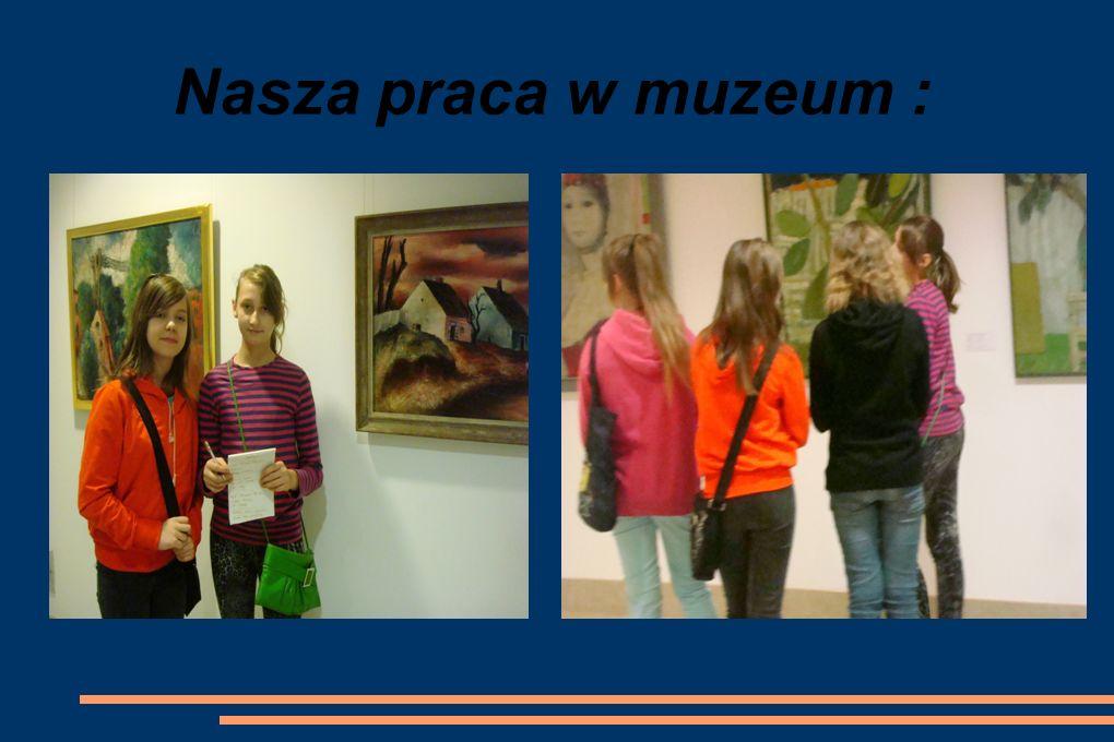 Nasza praca w muzeum :