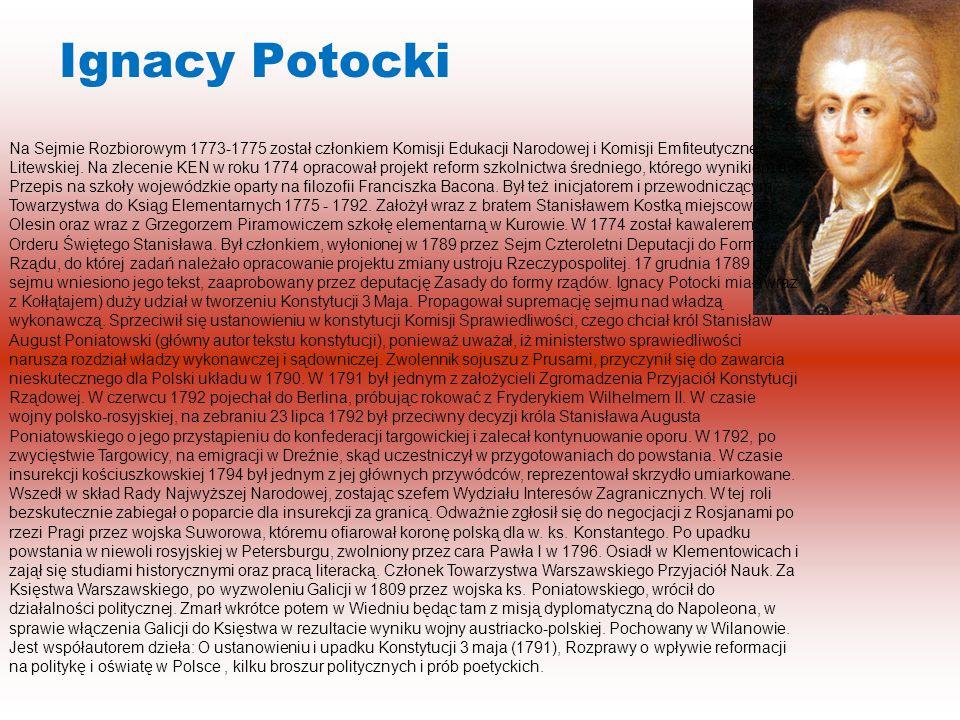 Ignacy Potocki Na Sejmie Rozbiorowym 1773-1775 został członkiem Komisji Edukacji Narodowej i Komisji Emfiteutycznej Litewskiej.