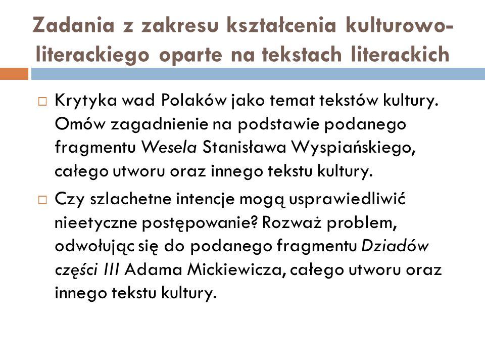 Zadania z zakresu kształcenia kulturowo- literackiego oparte na tekstach literackich  Krytyka wad Polaków jako temat tekstów kultury.