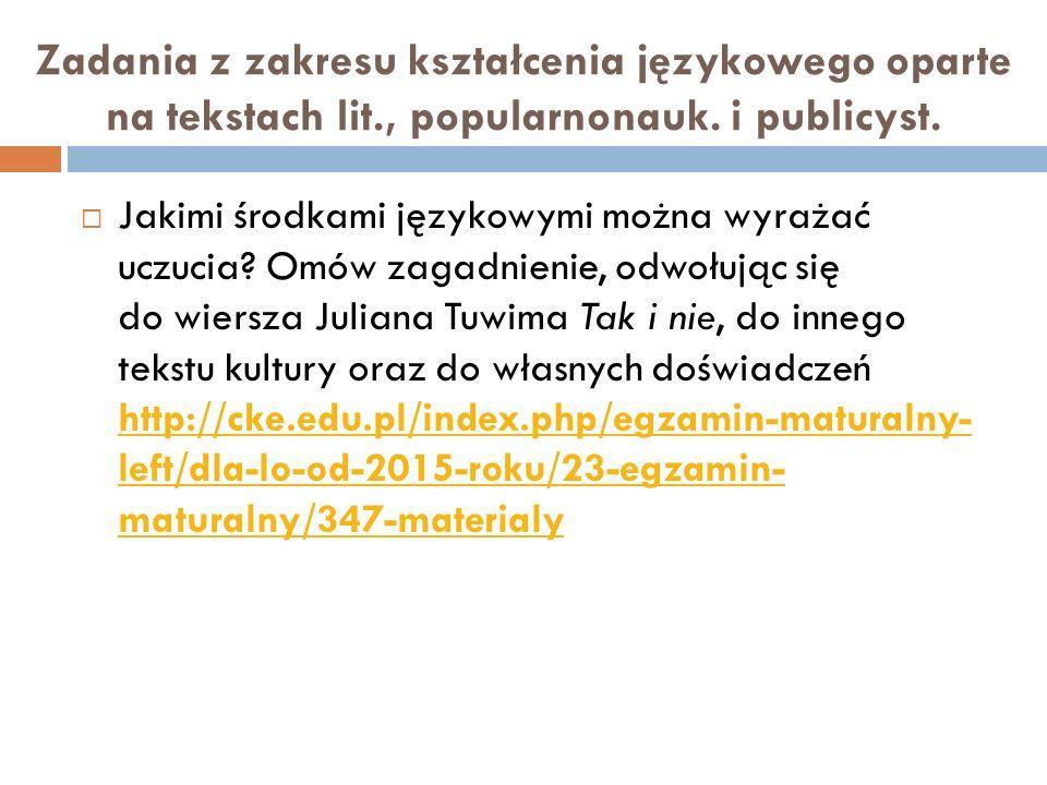 Zadania z zakresu kształcenia językowego oparte na tekstach lit., popularnonauk. i publicyst.  Jakimi środkami językowymi można wyrażać uczucia? Omów