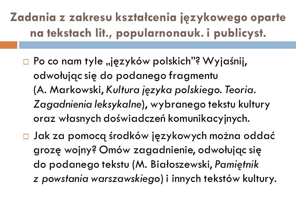""" Po co nam tyle """"języków polskich .Wyjaśnij, odwołując się do podanego fragmentu (A."""