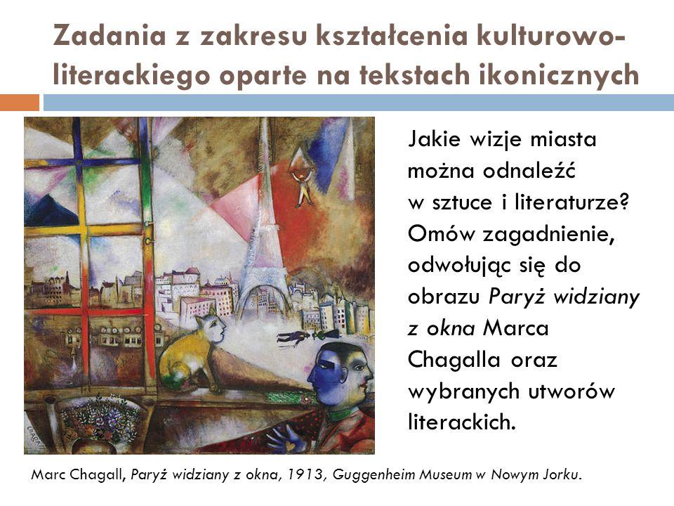 Zadania z zakresu kształcenia kulturowo- literackiego oparte na tekstach ikonicznych Jakie wizje miasta można odnaleźć w sztuce i literaturze.