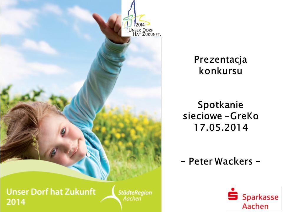 Prezentacja konkursu Spotkanie sieciowe -GreKo 17.05.2014 - Peter Wackers -