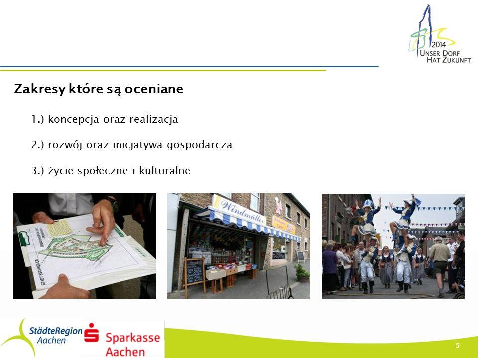 5 Zakresy które są oceniane 1.) koncepcja oraz realizacja 2.) rozwój oraz inicjatywa gospodarcza 3.) życie społeczne i kulturalne
