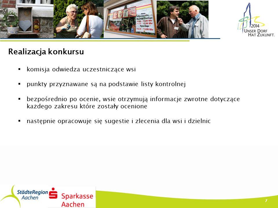 7 Realizacja konkursu  komisja odwiedza uczestniczące wsi  punkty przyznawane są na podstawie listy kontrolnej  bezpośrednio po ocenie, wsie otrzymują informacje zwrotne dotyczące każdego zakresu które zostały ocenione  następnie opracowuje się sugestie i zlecenia dla wsi i dzielnic