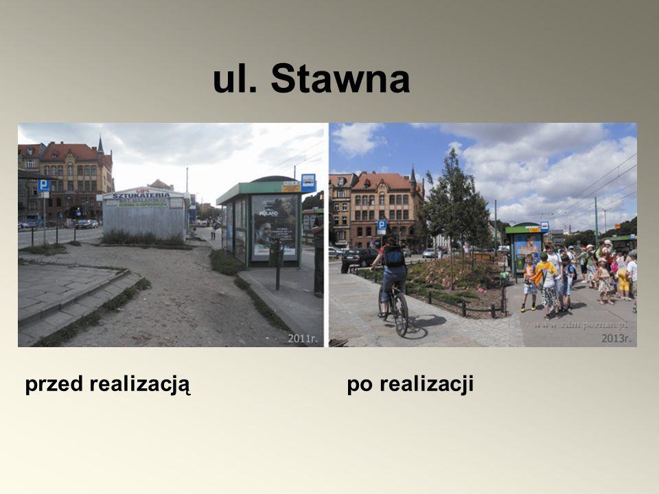 przed realizacjąpo realizacji ul. Stawna
