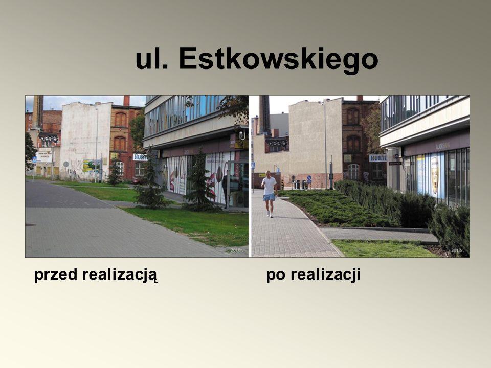 ul. Estkowskiego przed realizacjąpo realizacji
