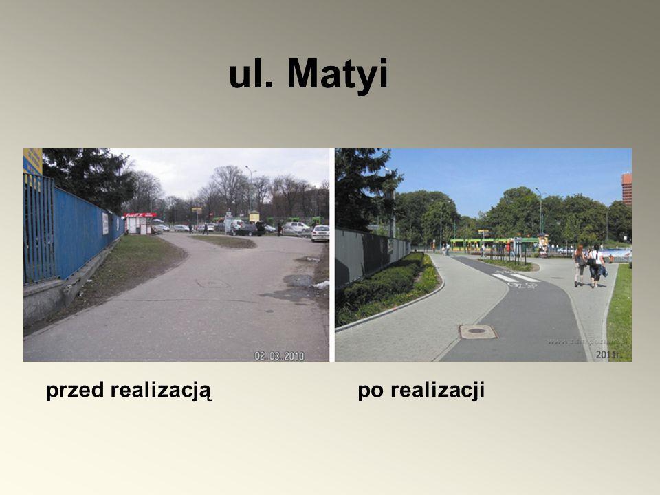 przed realizacjąpo realizacji ul. Matyi