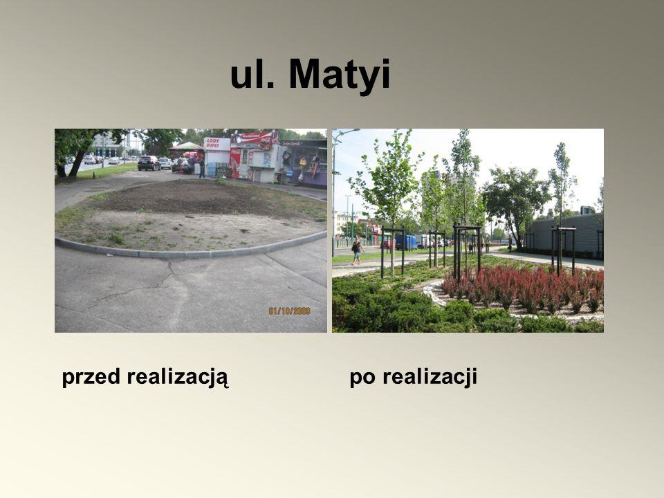 po realizacjiprzed realizacją ul. Matyi