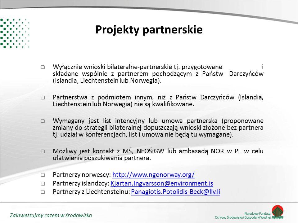 Zainwestujmy razem w środowisko Projekty partnerskie  Wyłącznie wnioski bilateralne-partnerskie tj. przygotowane i składane wspólnie z partnerem poch