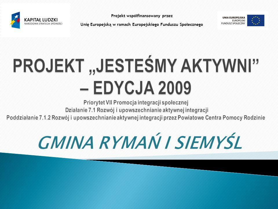 GMINA RYMAŃ I SIEMYŚL Projekt współfinansowany przez Unię Europejską w ramach Europejskiego Funduszu Społecznego