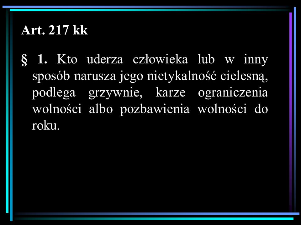 Art. 217 kk § 1.