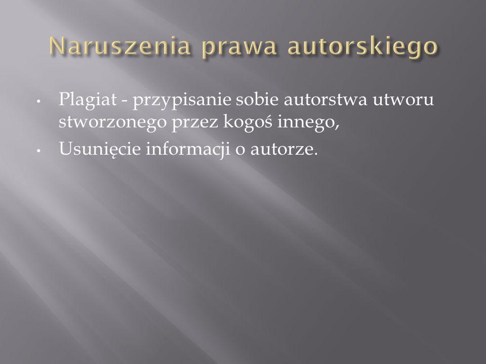 Plagiat - przypisanie sobie autorstwa utworu stworzonego przez kogoś innego, Usunięcie informacji o autorze.