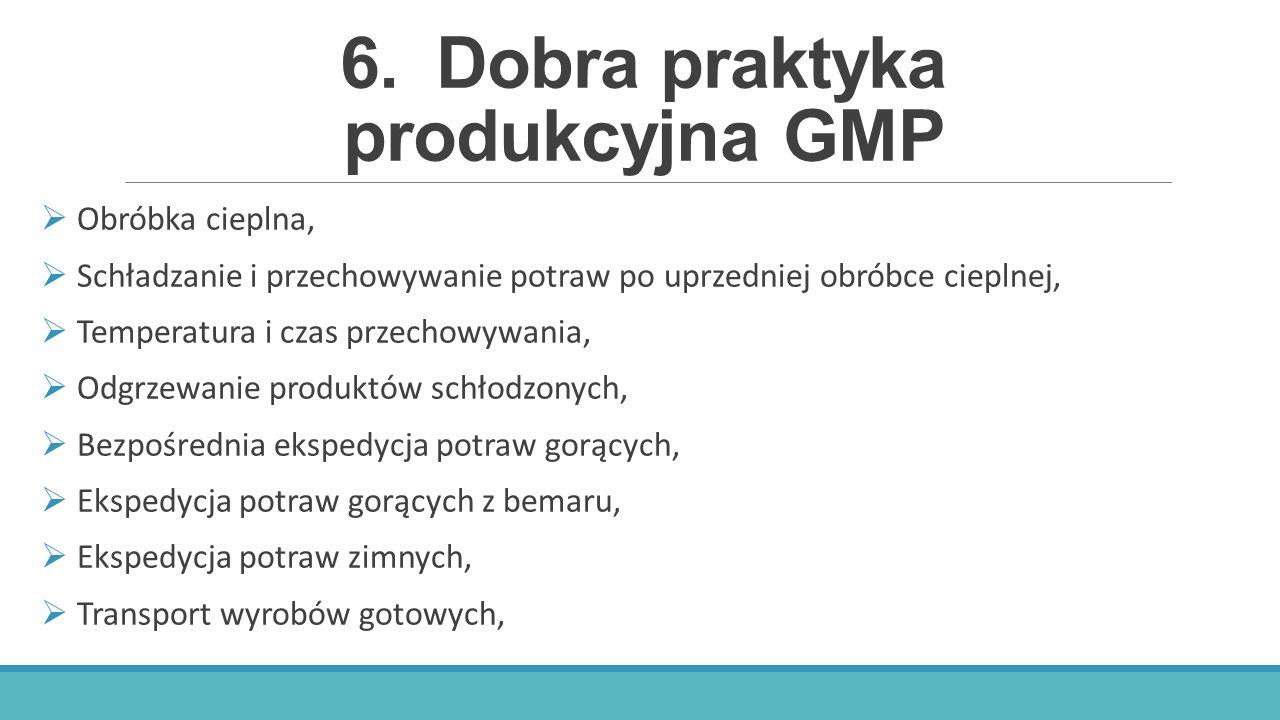 6.Dobra praktyka produkcyjna GMP  Obróbka cieplna,  Schładzanie i przechowywanie potraw po uprzedniej obróbce cieplnej,  Temperatura i czas przecho