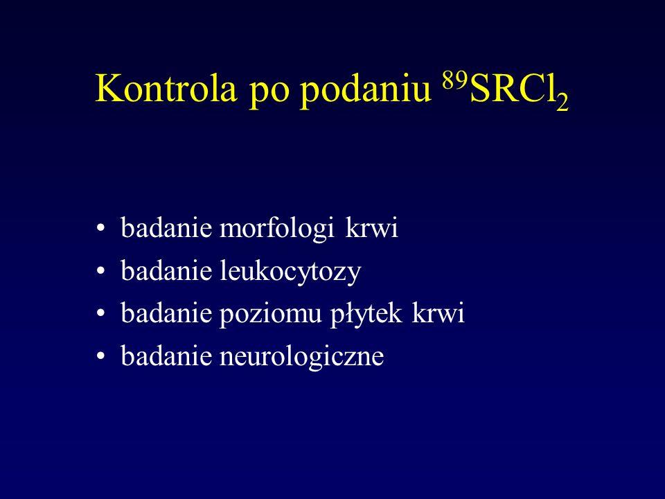 Informacja dla pacjenta 89 SRCl 2 nie powoduje : nudności i wymiotów leki przeciwbólowe należy zmniejszać wraz ze zmniejszaniem się dolegliwości bólowych nasilenie się bólów w ciągu 3 pierwszych dni świadczy o pozytywnej reakcji organizmu leczenie można powtórzyć po okresie około 3 miesięcy