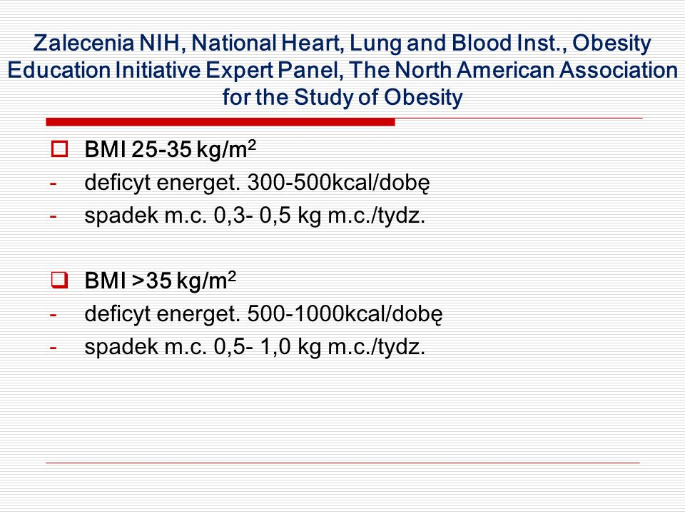 Zalecenia NIH, National Heart, Lung and Blood Inst., Obesity Education Initiative Expert Panel, The North American Association for the Study of Obesit
