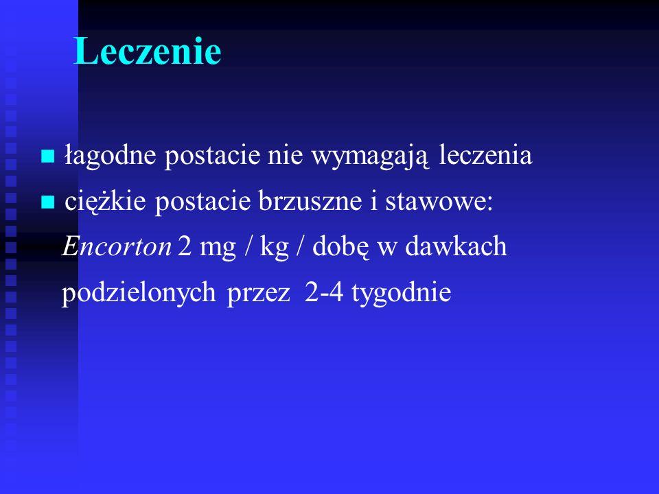 Leczenie n n łagodne postacie nie wymagają leczenia n n ciężkie postacie brzuszne i stawowe: Encorton 2 mg / kg / dobę w dawkach podzielonych przez 2-