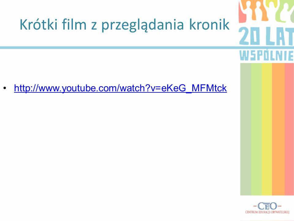 Krótki film z przeglądania kronik http://www.youtube.com/watch v=eKeG_MFMtck