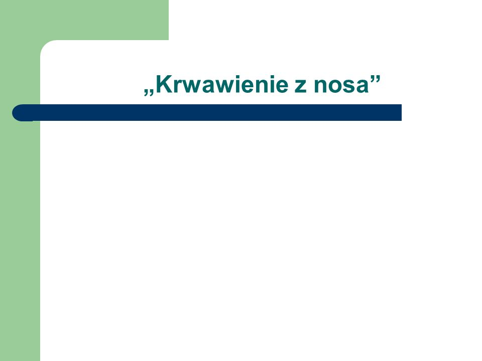 """""""Krwawienie z nosa"""""""