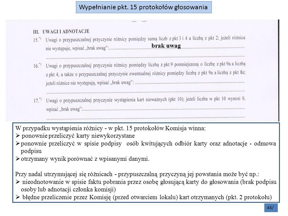 44/ Wypełnianie pkt. 15 protokołów głosowania W przypadku wystąpienia różnicy - w pkt.