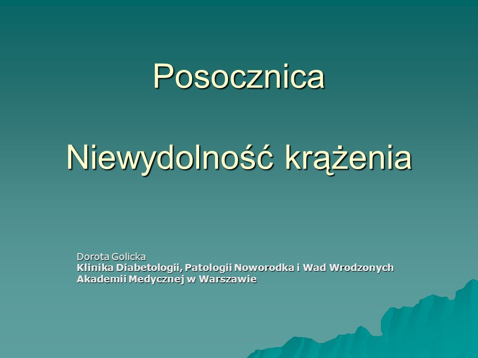 Posocznica Niewydolność krążenia Dorota Golicka Klinika Diabetologii, Patologii Noworodka i Wad Wrodzonych Akademii Medycznej w Warszawie