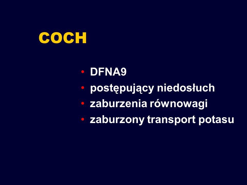 COCH DFNA9 postępujący niedosłuch zaburzenia równowagi zaburzony transport potasu