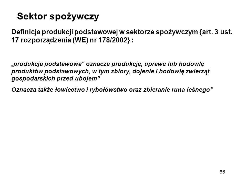 """Definicja produkcji podstawowej w sektorze spożywczym {art. 3 ust. 17 rozporządzenia (WE) nr 178/2002} : """"produkcja podstawowa"""