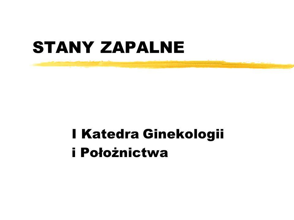 STANY ZAPALNE I Katedra Ginekologii i Położnictwa